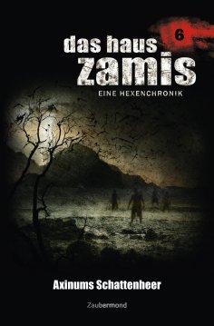 eBook: Das Haus Zamis 6 - Axinums Schattenheer
