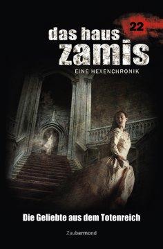 ebook: Das Haus Zamis 22 - Die Geliebte aus dem Totenreich