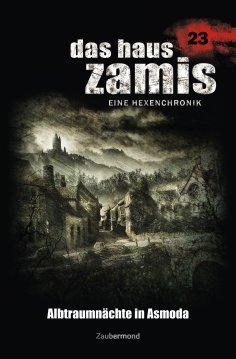 eBook: Das Haus Zamis 23 - Albtraumnächte in Asmoda