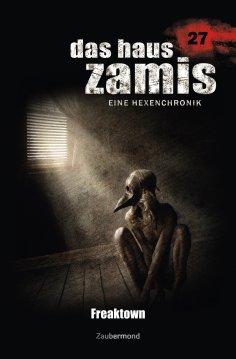 eBook: Das Haus Zamis 27 – Freaktown