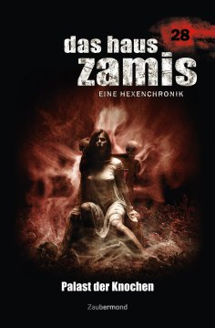 eBook: Das Haus Zamis 28 – Palast der Knochen