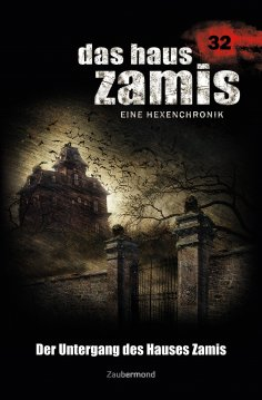 ebook: Das Haus Zamis 32 - Der Untergang des Hauses Zamis