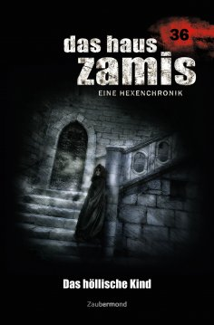 eBook: Das Haus Zamis 36 - Das höllische Kind