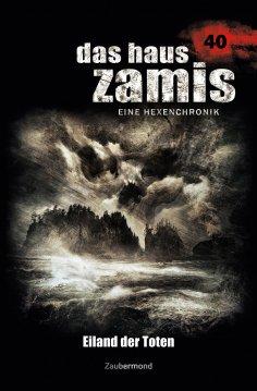 ebook: Das Haus Zamis 40 – Eiland der Toten