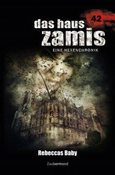 ebook: Das Haus Zamis 42 – Rebeccas Baby