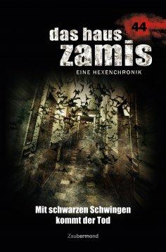 ebook: Das Haus Zamis 44 – Mit schwarzen Schwingen kommt der Tod