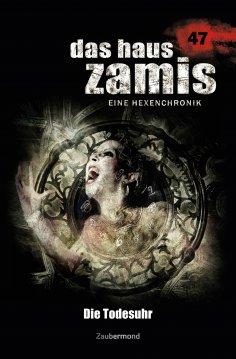 ebook: Das Haus Zamis 47 – Die Todesuhr