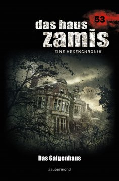 ebook: Das Haus Zamis 53 - Das Galgenhaus