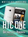 eBook: HTC One - das inoffizielle Handbuch. Anleitung, Tipps, Tricks
