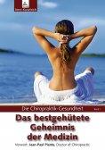ebook: Die Chiropraktik-Gesundheit: Das bestgehütete Geheimnis der Medizin