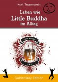 ebook: Leben wie Little Buddha im Alltag