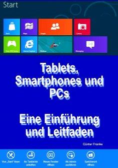 """eBook: """"Tablets, Smartphones und PCs – Eine Einführung und Leitfaden"""""""