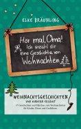 eBook: Hör mal, Oma! Ich erzähle Dir eine Geschichte von Weihnachten