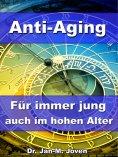 eBook: Anti-Aging - Für immer jung auch im hohen Alter
