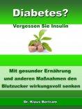 ebook: Diabetes? - Vergessen Sie Insulin