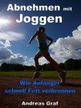 eBook: Abnehmen mit Joggen - Wie Anfänger schnell Fett verbrennen