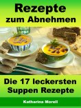 eBook: Rezepte zum Abnehmen - Die 17 leckersten Suppen Rezepte