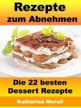 eBook: Rezepte zum Abnehmen - Die 22 besten Dessert Rezepte