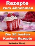 eBook: Rezepte zum Abnehmen - Die 20 besten Kuchen Rezepte