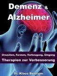 ebook: Demenz & Alzheimer – Ursachen, Formen, Vorbeugung, Umgang, Therapien zur Verbesserung