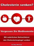 ebook: Cholesterin senken? Vergessen Sie Medikamente