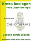 eBook: Krebs besiegen ohne Chemotherapie – Gesund durch Escozul