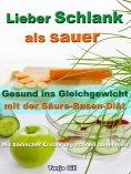 eBook: Lieber Schlank als sauer - Gesund ins Gleichgewicht mit der Säure-Basen-Diät