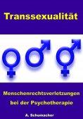 ebook: Transsexualität - Menschenrechtsverletzungen bei der Psychotherapie