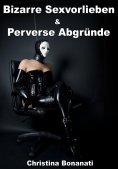 ebook: Bizarre Sexvorlieben & Perverse Abgründe