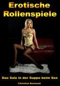 ebook: Erotische Rollenspiele - Das Salz in der Suppe beim Sex