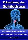 ebook: Erkrankung der Schilddrüse – Ursachen, Behandlung und wirkungsvolle Therapieformen