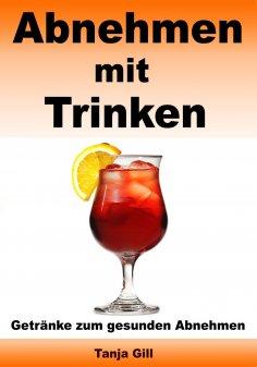 eBook: Abnehmen mit Trinken - Getränke zum gesunden Abnehmen