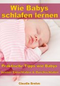 eBook: Wie Babys schlafen lernen – Praktische Tipps wie Babys besser Einschlafen & Durchschlafen