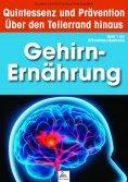 ebook: Gehirn-Ernährung: Quintessenz und Prävention