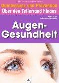 eBook: Augen-Gesundheit: Quintessenz und Prävention