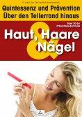 ebook: Haut, Haare & Nägel: Quintessenz und Prävention