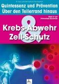 eBook: Krebs-Abwehr & Zell-Schutz: Quintessenz und Prävention