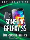 eBook: Samsung Galaxy S5 – das inoffizielle Handbuch. Anleitung, Tipps, Tricks