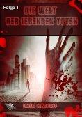 eBook: Die Welt der lebenden Toten: Folge 1