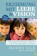 ebook: Erziehung mit Liebe und Vision (überarbeitete Ausgabe)