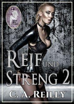 eBook: Reif und streng, Teil 2
