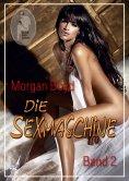 ebook: Die Sexmaschine - Band 2