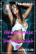 eBook: Höhepunkte im Swingerclub (Sammelband)