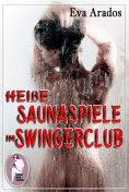 ebook: Heiße Saunaspiele im Swingerclub