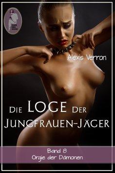 eBook: Die Loge der Jungfrauen-Jäger, Band 8
