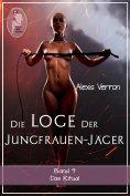 eBook: Die Loge der Jungfrauen-Jäger, Band 9