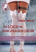 eBook: Die Loge der Jungfrauen-Jäger, Band 3