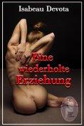 eBook: Eine wiederholte Erziehung (BDSM)