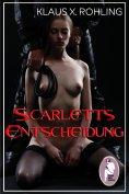 ebook: Scarletts Entscheidung (BDSM, Erotik, MaleDom)