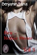 eBook: Ben - Heißer Dreier, Teil 3 (Erotik, Menage a trois, bi, gay)